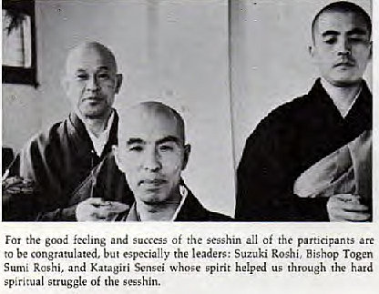 Machine generated alternative text: For the feeling success af the sesshin all the participants are  be congratulated. but especially the leaders: Suzuki RO$hi, Bishop Togen  Sumi Roshi, and Xatagiri Sensei whose spirit helpd us through hard  spiritual struggle of the sesshin.