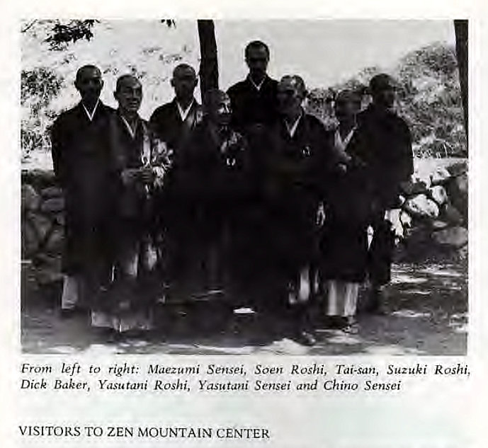 Machine generated alternative text: From left to right: Maezumi Sensei, Soen Roshi, Tai-san, Suzuki Roshi,  Dick Baker, Yasutani Roshi, YasutaHi Sensei and Chino Sensei  VISITORS TO ZEN MOUNTAIN CENTER